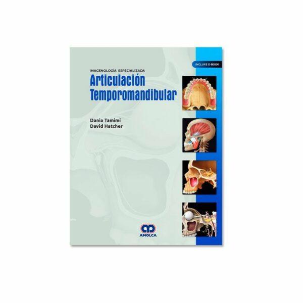 Articulación Temporomandibular, Imagenología Especializada (Incluye Ebook)