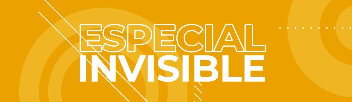 Especial Invisible