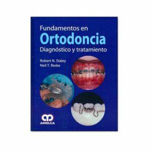 Fundamentos en Ortodoncia. Diagnóstico y Tratamiento (Staley, R)