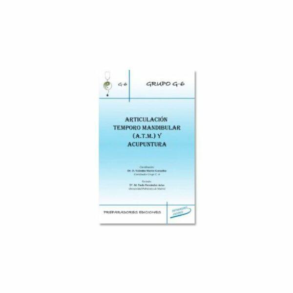 Articulación Tempor Mandibular (ATM) y Acupuntura (Valentin (Coord.) Martín González)