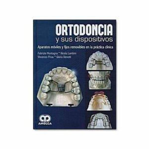 Ortodoncia y sus Dispositivos (F. Montagna)
