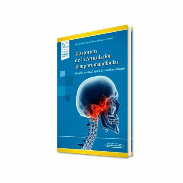 Trastornos De la articulación Temporomandibular: Terapia Manual, Ejercicio y Técnicas Invasiva (César Fernández-De-Las-Peñas, Juan Mesa-Jiménez)