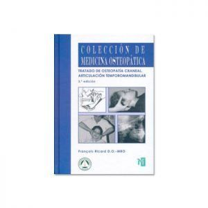Tratado de Osteopatia Craneal: Articulación Tempormandibular (3ª ED.) (FRANÇOIS RICARD)